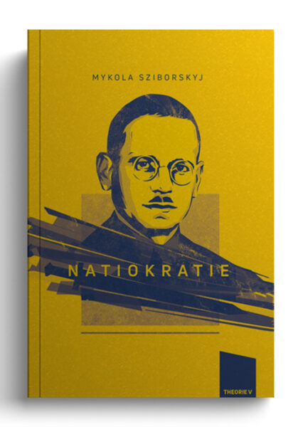 Mykola Sziborskyj: Natiokratie. Revolution oder Regime change?