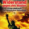 Uwe Sauermann: Ernst Niekisch – Widerstand gegen den Westen. Vermächtnis eines Nationalisten