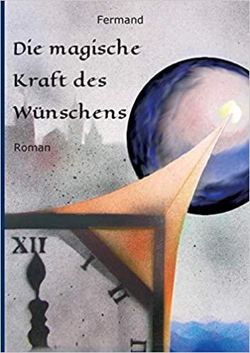 M. G. Fermand: Die magische Kraft des Wünschens. Roman