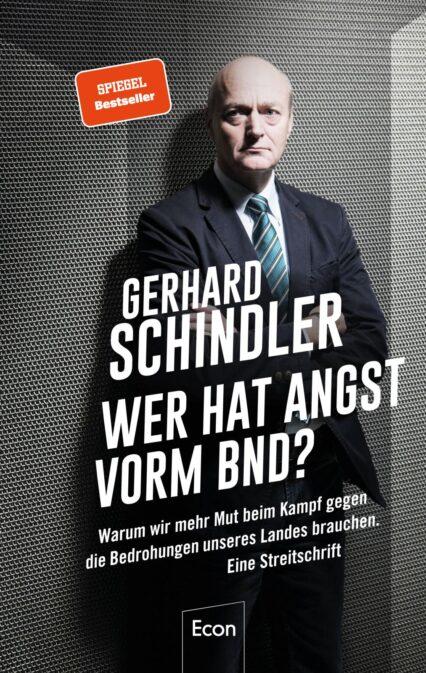 Gerhard Schindler: Wer hat Angst vorm BND? Von einem Insider!