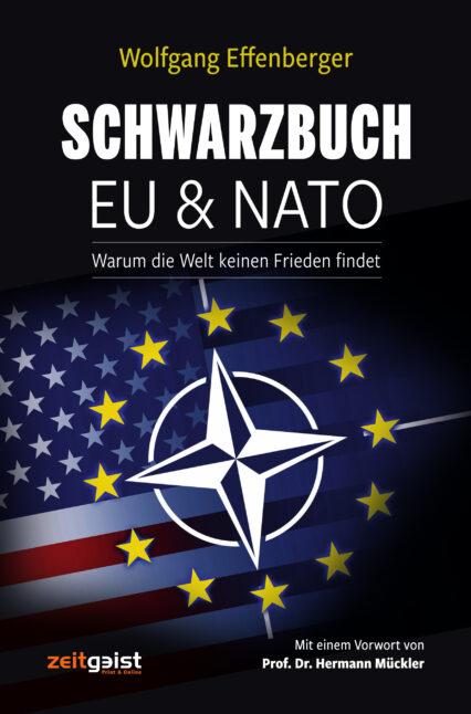 Wolfgang Effenberger: Schwarzbuch EU & NATO. Warum Welt ohne Frieden