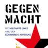 Karsten D. Hoffmann: Gegenmacht – Die militante Linke und der kommende Aufstand