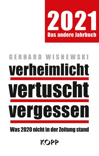 Gerhard Wisnewski: verheimlicht - vertuscht - vergessen 2021