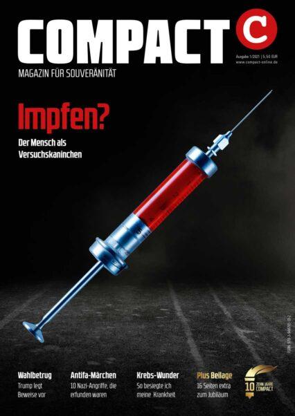 COMPACT 1/2021: Impfen? Der Mensch als Versuchskaninchen