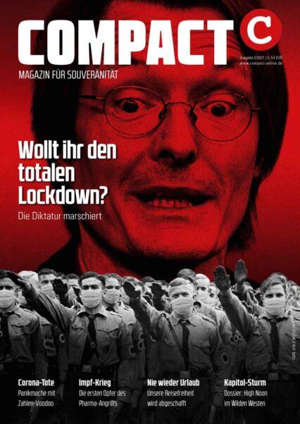 COMPACT 2/2021: Wollt ihr den totalen Lockdown? Diktatur marschiert