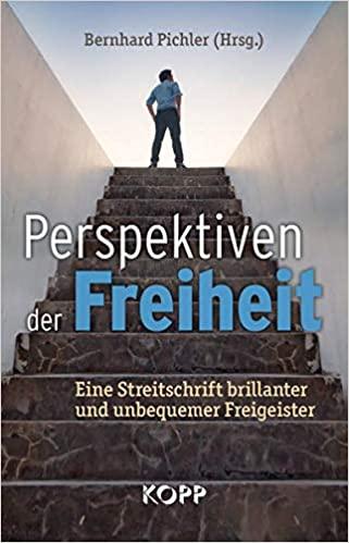 Pichler: Perspektiven der Freiheit Brillante und unbequeme Freigeister