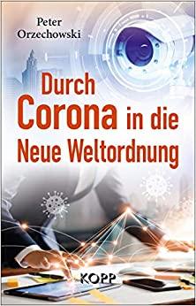 Peter Orzechowski: Durch Corona in die Neue Weltordnung