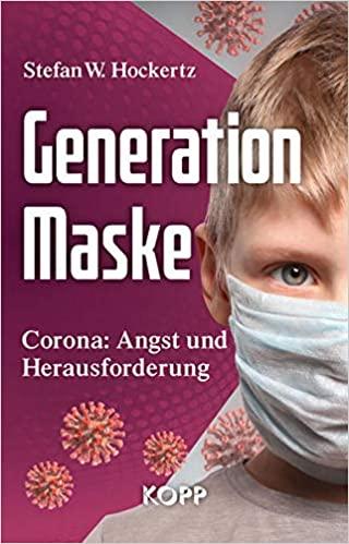 Stefan W. Hockertz: Generation Maske. Wie Kinder unter Corona leiden