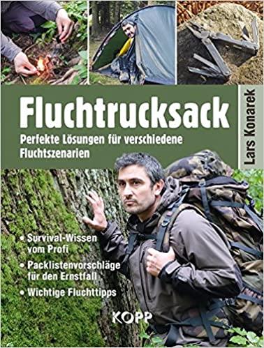Lars Konarek: Fluchtrucksack. Perfekte Lösungen für verschiedene Flucht