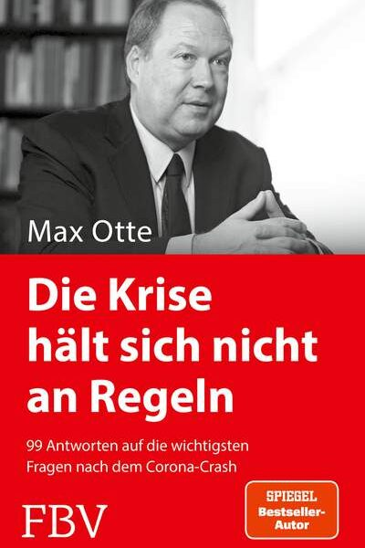 Max Otte: Die Krise hält sich nicht an Regeln