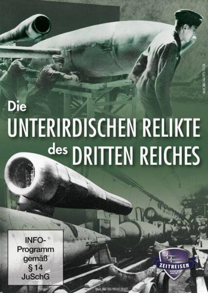 DVD: Die geheimen unterirdischen Relikte des Dritten Reiches