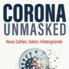 Reiß, Bhakdi: Corona unmasked: Neue Zahlen, Daten, Hintergründe. Jetzt wieder lieferbar!