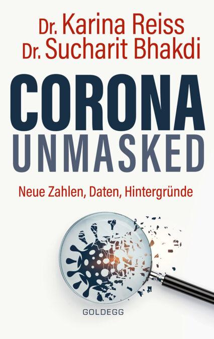 Reiß, Bhakdi: Corona unmasked: Neue Zahlen, Daten, Hintergründe