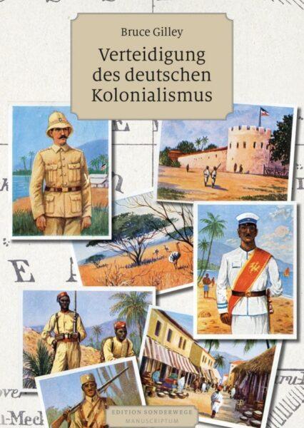 Bruce Gilley: Verteidigung des deutschen Kolonialismus