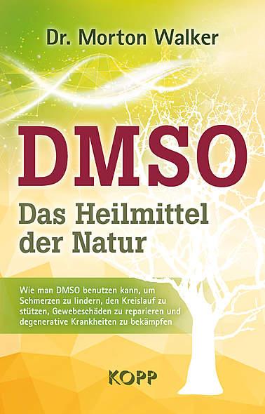 Morton Walker: DMSO - Das Heilmittel der Natur