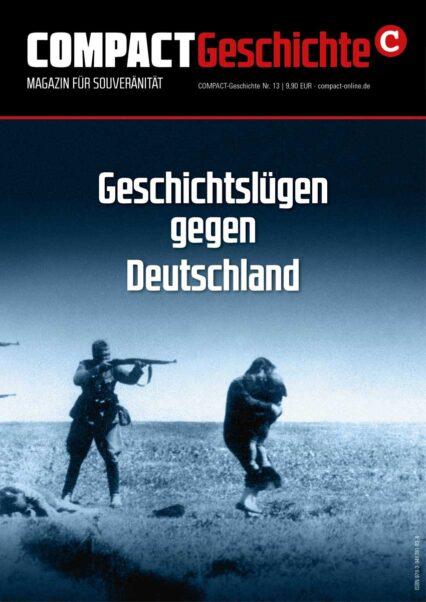 COMPACT-Geschichte 13: Geschichtslügen gegen Deutschland Ewig schuldig