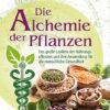 Constanze von Eschbach: Die Alchemie der Pflanzen. Das große Lexikon