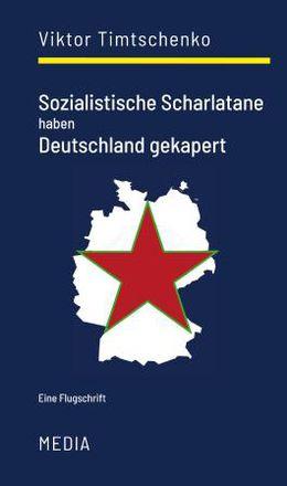 Viktor Timtschenko: Sozialistische Scharlatane haben Deutschland gekapert