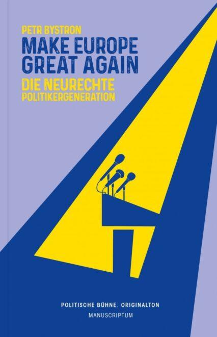 Petr Bystron Make Europe Great Again Die neurechte Politikergeneration