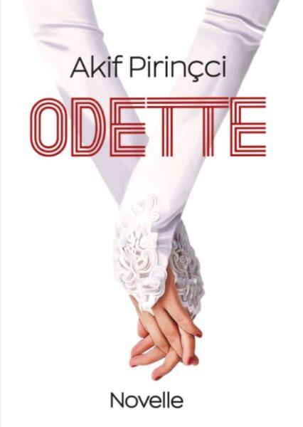 Akif Pirinçci: Odette. Eine Novelle