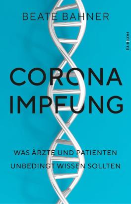 Beate Bahner: Corona-Impfung Was Ärzte und Patienten wissen sollten