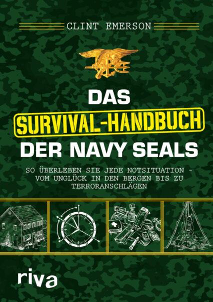 Clint Emerson: Survival-Handbuch der Navy SEALs Katastrophen überleben