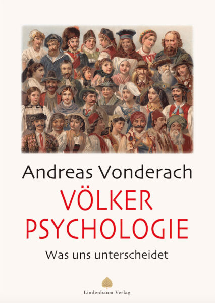 Andreas Vonderach: Völkerpsychologie. Was uns unterscheidet