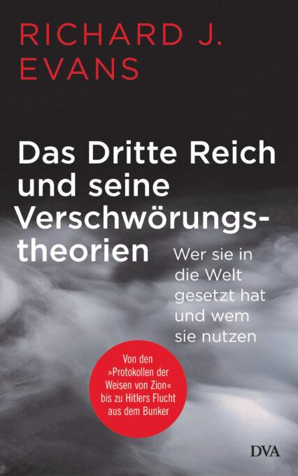 Richard J. Evans: Das Dritte Reich und seine Verschwörungstheorien
